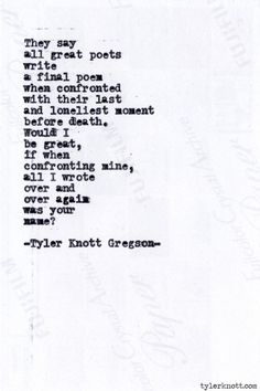 Typewriter Series by Tyler Knott Gregson. How does he do the pretty and the words and feelings and just - ugh! Pretty Words, Love Words, Beautiful Words, Beautiful Things, Beautiful Poetry, Tyler Knott Gregson Quotes, Poem Quotes, Qoutes, Thats The Way
