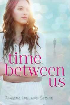 "Tamara Ireland Stone's ""Time Between Us"""