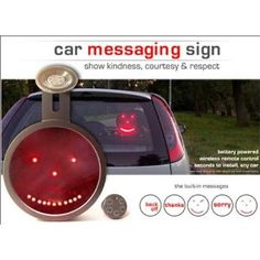 I need one of these! Finally a tool to communicate with other drivers while driving. LED Car Sign $42.50 on Amazon