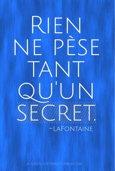 Nothing weighs more than a secret.