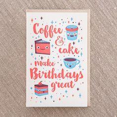 Coffee & Cake Make Birthday's Great