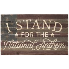 I Stand For The National Anthem Wood Wall Decor