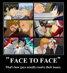 Guys solve their issues face to face. I knew they were weird, but this a whole 'nother level.