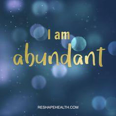 I am abundant #Affirmations #ReshapeHealth