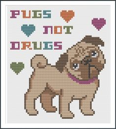 Pugs not Drugs Dog Cross Stitch Pattern Beaded Cross Stitch, Cross Stitch Charts, Cross Stitch Designs, Cross Stitch Embroidery, Embroidery Patterns, Cross Stitch Patterns, Pug Cross, Cross Stitch Animals, Canvas Patterns