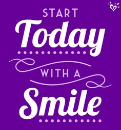 The best way to start with a postive attitude is to start it with a big smile!