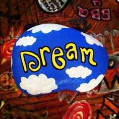 Dream Painted Rock