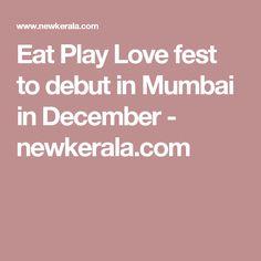 Eat Play Love fest to debut in Mumbai in December - newkerala.com