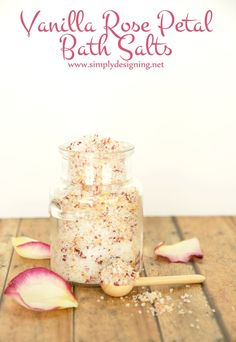 Skin Detox Recipes ~ Vanilla Rose Petal Bath Salts | these homemade bath salts are so beautiful and make a perfect gift | Simply Designing