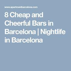 8 Cheap and Cheerful Bars in Barcelona | Nightlife in Barcelona