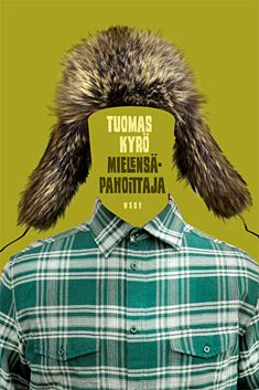 Mielensäpahoittaja by Tuomas Kyrö - Books Search Engine I Love Books, My Books, Brain Book, Nonfiction Books, Persona, Audio Books, Literature, Believe, Novels