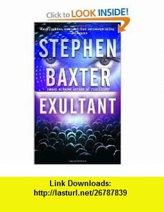 Exultant (Destinys Children) (9780345457899) Stephen Baxter , ISBN-10: 0345457897  , ISBN-13: 978-0345457899 ,  , tutorials , pdf , ebook , torrent , downloads , rapidshare , filesonic , hotfile , megaupload , fileserve