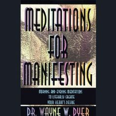 Audio Book: Meditations for Manifesting : Morning and Evening Meditations to Literally Create Your Heart's Desire by Dr. Wayne W. Evening Meditation, Meditation Cd, Books On Tape, Step Program, Quote Of The Week, Apple Books, Wayne Dyer, Self Development, Your Heart