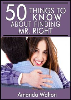 50 Things to Know About Finding Mr. Right: Get the Guy Yo... https://www.amazon.com/dp/B00FY4EQIE/ref=cm_sw_r_pi_dp_x_Y7I1yb5HX4D1Z