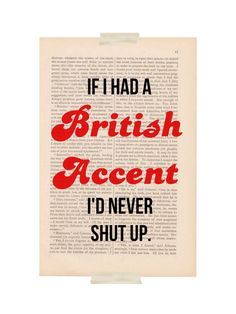 dictionary page print If I Had a BRITISH ACCENT I'd Never Shut Up - funny quote wall decor