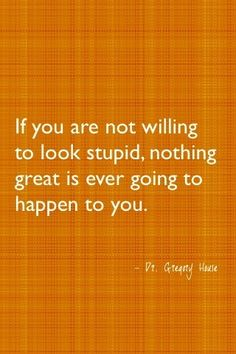 nothing great will happen to you