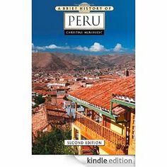 Amazon.com: A Brief History of Peru eBook: Christine Hunefeldt: Kindle Store
