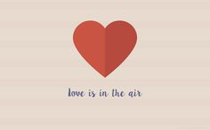 Love is in the air wallpaper. More sizes on www.wheninjungle.blogspot.com