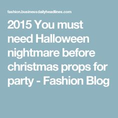 2015 You must need Halloween nightmare before christmas props for party - Fashion Blog