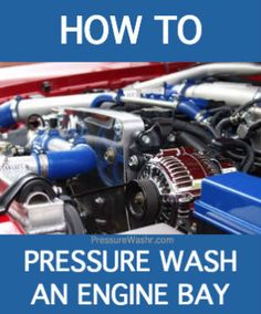 How to pressure wash your car's engine bay