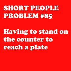 being short I've done this many times!!!