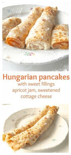 Traditional Hungarian pancake (palacsinta). There are several things you can fill the palacsinta with, like apricot, vanilla or chocolate pudding, ground walnut, or cocoa powder. Hungarian pancakes are thin, similar to French crepes. Click for the recipe.