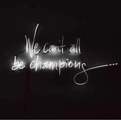 We can't all be champions