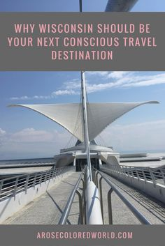 Looking for your next travel destination? Visit Wisconsin!   Sustainable travel, mindful travel, conscious travel, travel Wisconsin, things to do in Wisconsin