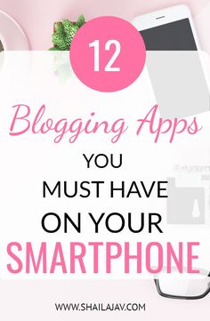 Do you use these 12 Free Apps for Bloggers?Apps for every blogger to optimize time, increase engagement, find relevant content and build a better brand. #BloggingTips #Bloggers #Blogging #AppsForBloggers #AndroidApps #iosApps