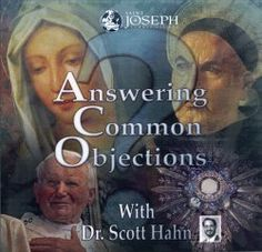For people who have left the Catholic church. 8/13 Rec from P Madrid. Answering Common Objections: Scott Hahn: 9781570584107: Amazon.com: Books