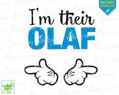 Frozen I'm their Olaf Printable Iron On Transfer or as Clip Art - DIY Disney Shirts, ALSO SEE Matching Designs She's my Elsa She's my Anna by TheWallabyWay on Etsy