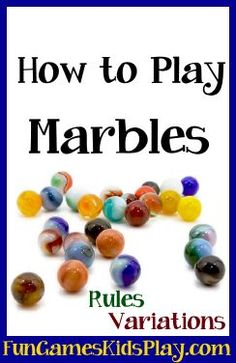 How to play the game of Marbles. Fun for kids of all ages! Indoor or outdoor - Set up, instructions and variations. #marbles #how #play #fun #summer http://www.fungameskidsplay.com/marblesgame.htm