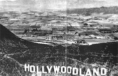 """- Panoramic look over the """"Hollywoodland"""" Sign and over the ridge of the Hollywood Hills showing a detailed view of Burbank with streets annotated. Note the vast amount of farmland and open fields. Hollywood Sign, Hollywood Hills, Old Hollywood, California History, California Love, Vintage California, Cities, San Fernando Valley, Hollywood Boulevard"""