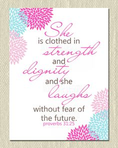 Proverbs 31:25 Scripture Art With Flowers Wall Art Printable JPEG File. $10.00, via Etsy.