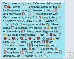 "Translate your favorite song lyrics in to Emojis! {Your Favorite Disney's ""Frozen"" Lyrics Reenacted In Emojis} Disney Love, Disney Frozen, Disney Couples, Disney Style, Funny Emoji Texts, Funny Emoji Stories, I Wish You Would, Pomes, Disney Songs"