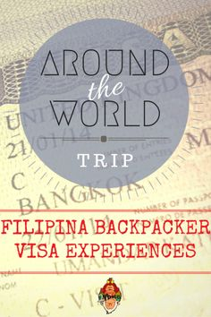 filipina backpacker visa experiences around world trip