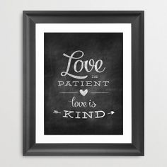 Love Is Patient Love Is Kind Quote Print Chalk by pixelsandwood, $12.00