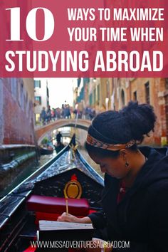 Top 10 Ways to Maximize Your Time Studying Abroad | Miss Adventures Abroad