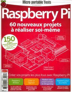 60 projets pour votre Raspberry Pi | Framboise 314, le Raspberry Pi à la sauce française….