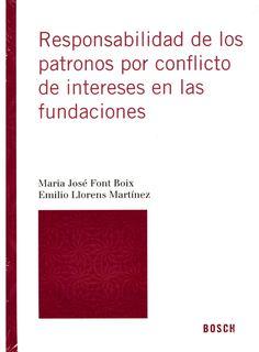 Responsabilidad de los patronos por conflicto de intereses en las fundaciones / María José Font Boix, Emilio Llorens Martínez. - 2015