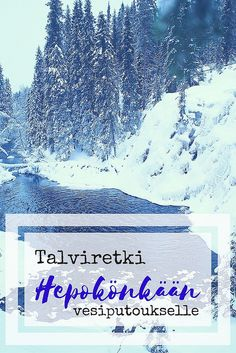 Winter Adventures in Eastern Finland: Frozen Waterfall of Hepoköngäs Finland Travel, Ultimate Travel, Kayaking, Adventure Travel, Winter, Travel Tips, Waterfall, Around The Worlds, Hiking
