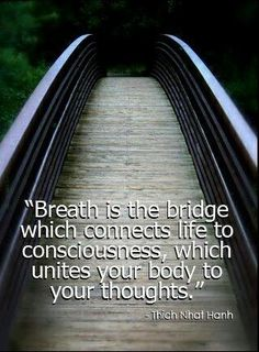 """JUST BREATHE! """"Breath is the bridge which connects life to consciousness which unites your body to your thoughts"""" - Thich Nhat Hanh Zen Quotes, Yoga Quotes, Spiritual Quotes, Life Quotes, Inspirational Quotes, Meditation Quotes, Spiritual Awakening, Zen Sayings, Meditation Space"""