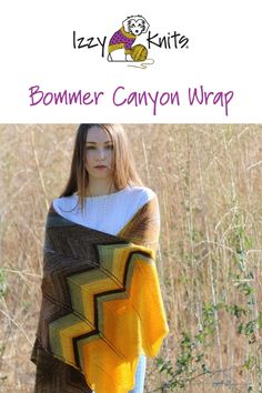 """Filled with ancient oak and sycamore groves and rough rock outcrops, Bommer Canyon's rugged, natural beauty is reflected in the wrap's stunning, earthy hues and its chevron pattern.  Knit in multiple """"blocks"""" or sections of Urth's Monokrom (tonal) and Uneek (self-striping) yarns, the colors progress from one to the other with both well-defined and seamless transitons for visual impact.  Available as a stand alone pattern or a kit! An Izzy Knits Exclusive!  #izzyknitslys Knitting Patterns, Crochet Patterns, Yarns, Earthy, Knits, Natural Beauty, Chevron, Knit Crochet, Rock"""