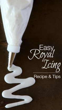 Easy Royal Icing Recipe and Tips....no eggs in this recipe.