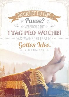 #Brauchst Du eine Pause ? #Gottes Idee - #1 Tag pro Woche - :-)