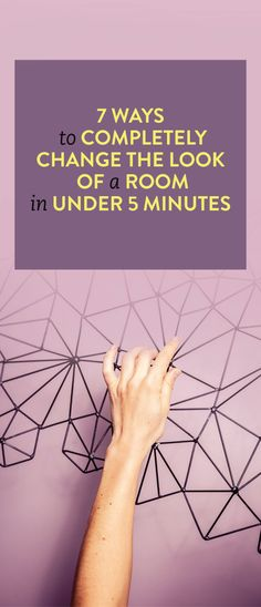 7 Ways To Completely Change The Look Of A Room In Under 5 Minutes