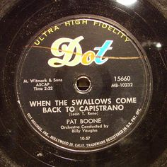 "Dot, ""When The Swallows Come Back To Capistrano"", Pat Boone"
