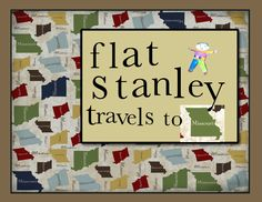 I created this for Flat Stanley's Journal that Grampa will return to Grandson Kris soon.   I used My Digital Studio to create it and I printed it at Sam's Club as a 5x7.