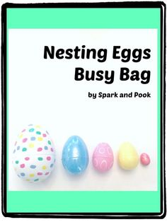 Kids can practice ordering and fine motor skills with this Nesting Eggs Busy Bag You can make in Minutes - Spark and Pook