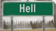 Hell, Michigan. The picture was taken when Hell froze over.